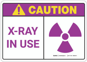 Caution: X Ray In Use - Wall Sign