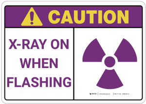 Caution: X Rays On When Flashing - Wall Sign