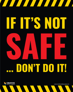 If It's Not Safe Don't Do It - Poster