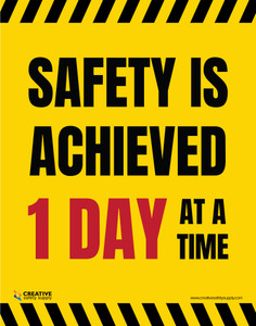 Safety Is Achieved One Day at a Time - Poster