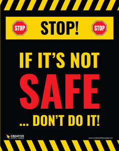 Stop! If It's Not Safe Don't Do It - Poster