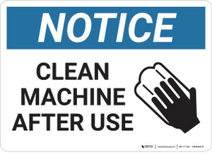 Notice: Clean Machine After Use - Wall Sign