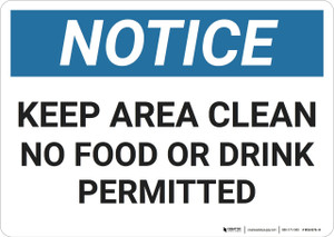 Notice: Keep Area Clean - Wall Sign