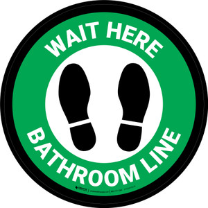 Wait Here: Bathroom Line Green Circular - Floor Sign