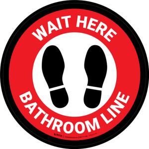 Wait Here: Bathroom Line Red Circular - Floor Sign