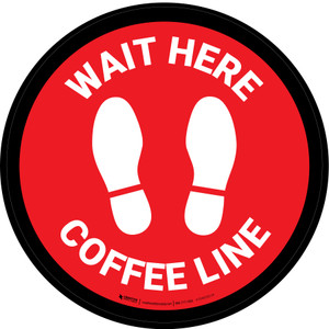 Wait Here: Coffee Line Red Circular - Floor Sign