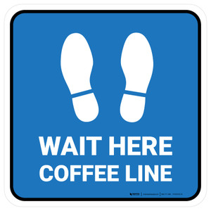 Wait Here: Coffee Line Blue Square - Floor Sign