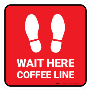 Wait Here: Coffee Line Red Square - Floor Sign