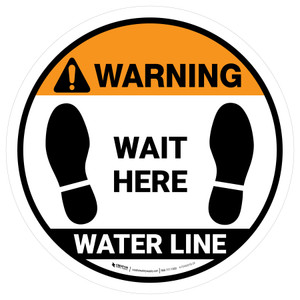 Warning: Wait Here - Water Line Circular - Floor Sign