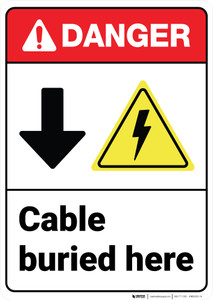 Danger: Cable Buried Here With Down Arrow ANSI - Wall Sign
