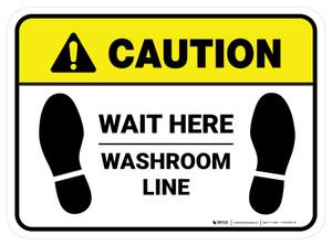 Caution: Wait Here - Washroom Line Rectangle - Floor Sign