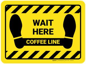 Wait Here: Coffee Line Yellow Hazard Rectangle - Floor Sign