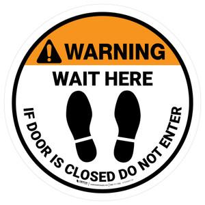 Warning: Wait Here If Door Is Closed Do Not Enter - Floor Sign