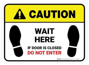 Caution: Wait Here If Door Is Closed Do Not Enter Rectangle - Floor Sign