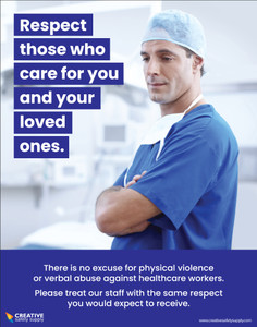 There is No Excuse for Physical Violence or Verbal Abuse Against Healthcare Workers - Poster