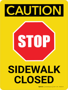 Caution: Stop Sidewalk Closed Portrait - Wall Sign