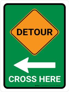 Detour (Left Arrow) Cross Here Portrait - Wall Sign