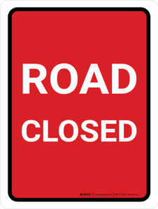 Road Closed (Red) Portrait - Wall Sign