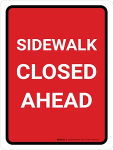 Sidewalk Closed Ahead (Red) Portrait - Wall Sign