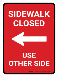 Sidewalk Closed Use Other Side Left Arrow (Red) Portrait - Wall Sign