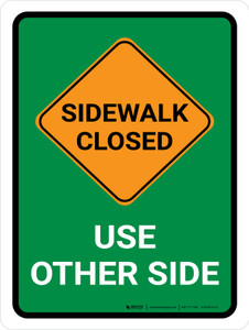 Sidewalk Closed Use Other Side (Green with Orange Icon) Portrait - Wall Sign