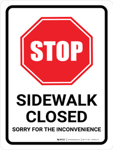 Stop: Sidewalk Closed - Sorry For The Inconvenience Portrait - Wall Sign