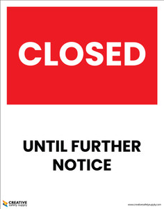 Closed Until Further Notice - Poster