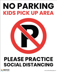 No Parking - Kids Pick Up Area - Please Practice Social Distancing - Poster