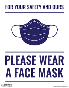 For Your Safety And Ours Please Wear A Mask - Poster