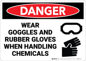 Danger: PPE Goggles and Rubber Gloves While Handling Chemicals - Wall Sign
