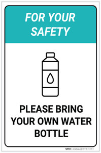 For Your Safety - Please Bring your own Water Bottle - Label