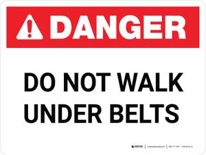 Danger: Do Not Walk Under Belts - Wall Sign