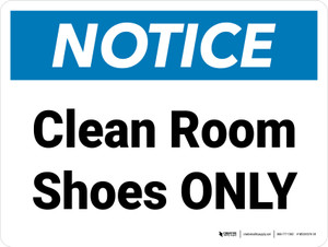 Notice: Clean Room Shoes ONLY - Wall Sign