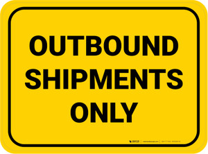 Outbound Shipments Only Yellow Rectangle - Floor Sign