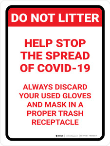 Do Not Litter: Help Stop The Spread of Covid-19 - Always Discard Your Used Gloves and Mask in Trash Portrait - Wall Sign