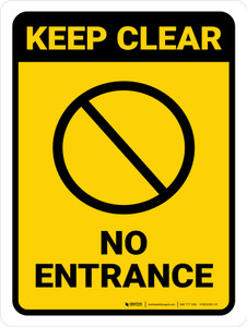 Keep Clear: No Entrance Portrait - Wall Sign