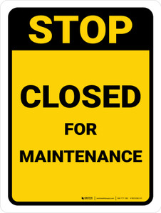 Stop: Closed for Maintenance Portrait - Wall Sign