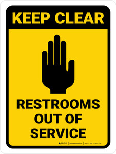Keep Clear: Restrooms Out of Service Portrait - Wall Sign
