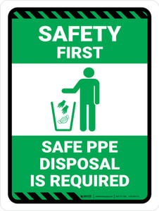 Safety First: Safe PPE Disposal is Required Green with Icon Portrait - Wall Sign
