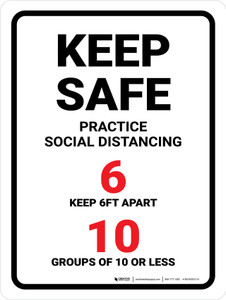 Keep Safe Practice Social Distancing - 6ft apart/Groups of 10 or Less Portrait - Wall Sign