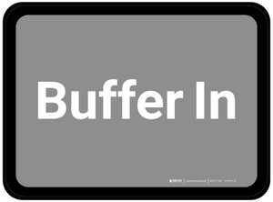 Buffer In - Gray Rectangle - Floor Sign