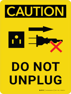 Caution: Do Not Unplug with Graphic Portrait - Wall Sign