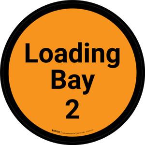 Loading Bay 2 - Orange Circle - Floor sign