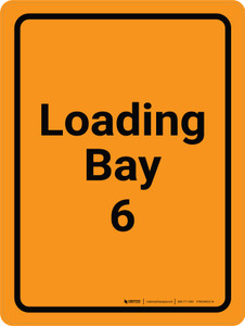 Loading Bay 6 Orange Portrait - Wall Sign