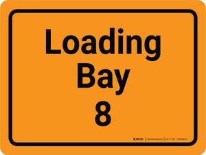 Loading Bay 8 Orange Landscape - Wall Sign