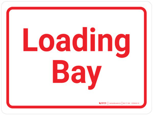 Loading Bay White/Red Landscape - Wall Sign