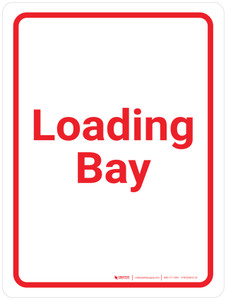 Loading Bay White/Red Portrait - Wall Sign