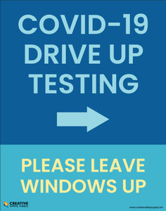 Covid-19 Drive Up Testing - Please Leave Windows Up - Poster
