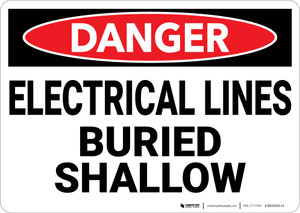 Danger: Electrical Lines Buried Shallow - Wall Sign