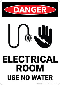 Danger: Electrical Room Use No Water - Wall Sign